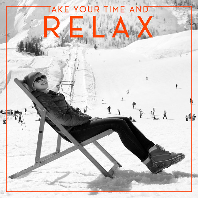 Take Your Time and Relax – Instrumental and Mood Jazz Collection for Rest and Chill