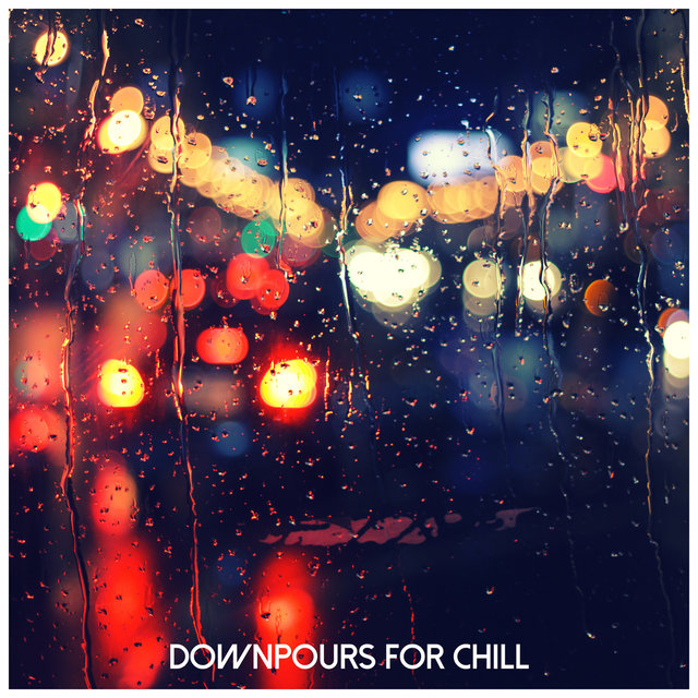 Downpours for Chill