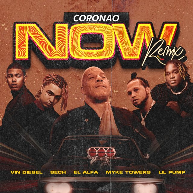 Coronao Now (Remix) [feat. Vin Diesel & Myke Towers]