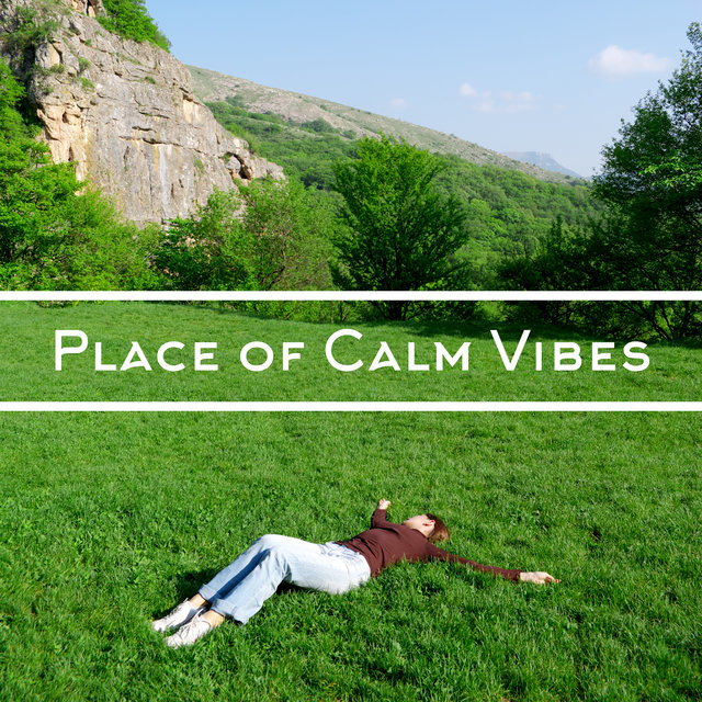 Place of Calm Vibes - Deep Ambient Chill, After Hours, Beautiful Day, Chill Lounge