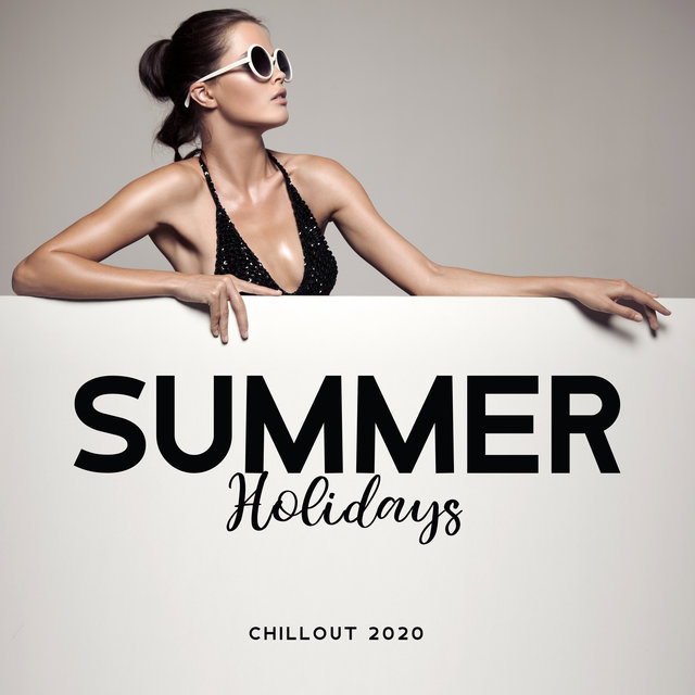 Summer Holidays Chillout 2020