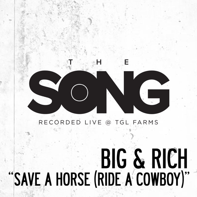 Save a Horse (Ride a Cowboy) [The Song Recorded Live @ TGL Farms]