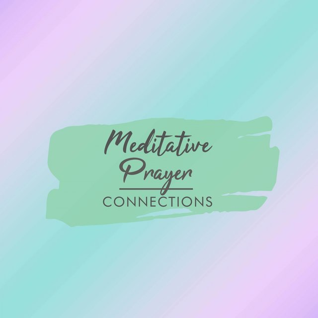 Meditative Prayer Connections