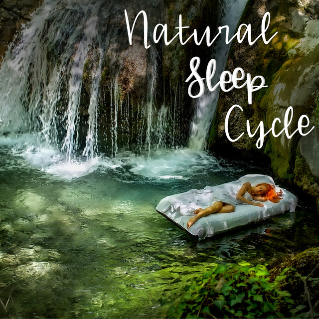 Natural Sleep Cycle - Collection of Soothing Sounds of Nature Created Especially for Deep Sleep, Stress Free, Insomnia Relief, Calm New Age, Easy Sleep