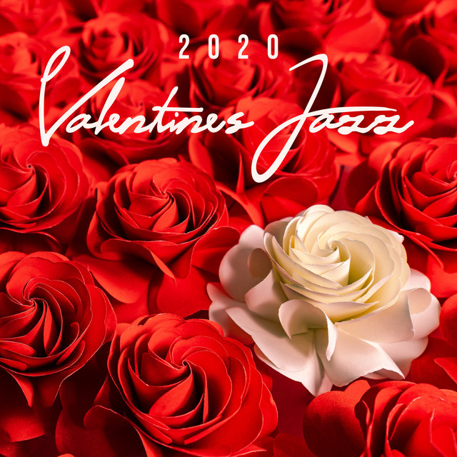 2020 Valentine's Jazz: Night Jazz, Chill Lounge, Romantic Instrumental Melodies, Soft Vibes, Easy Listening, Sensual Jazz Zone