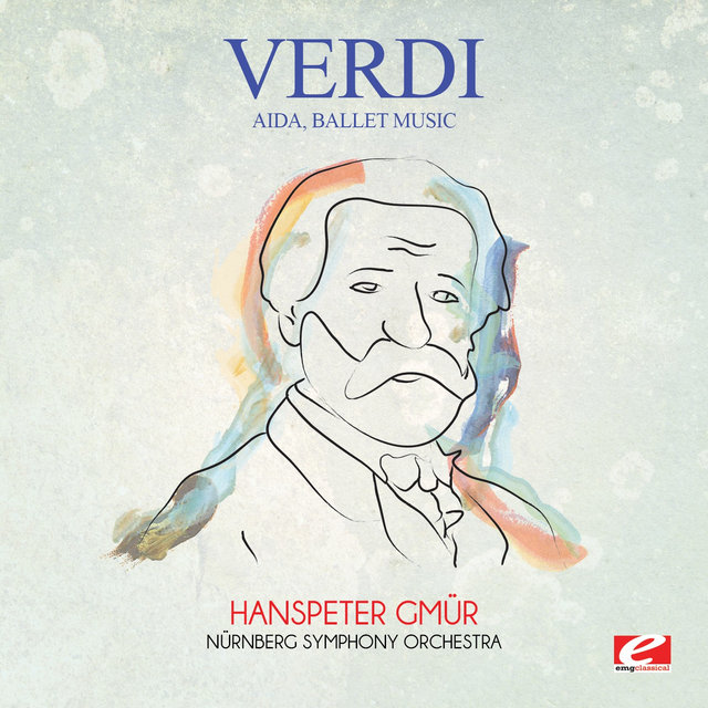 Verdi: Aida, Ballet Music (Digitally Remastered)
