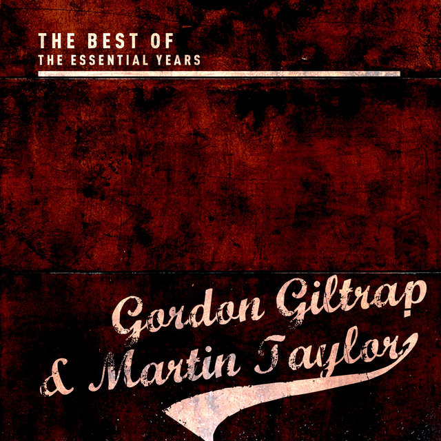 Best of the Essential Years: Gordon Giltrap & Martin Taylor