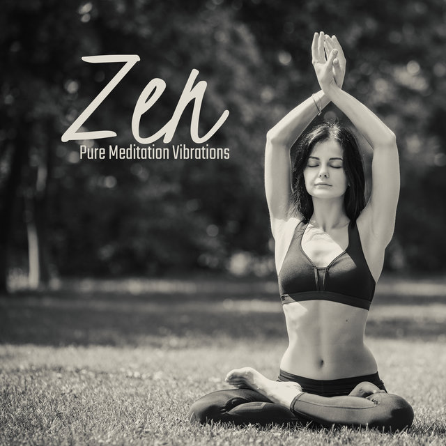 Zen Pure Meditation Vibrations: Best New Age Ambient Yoga & Meditation Selection 2020