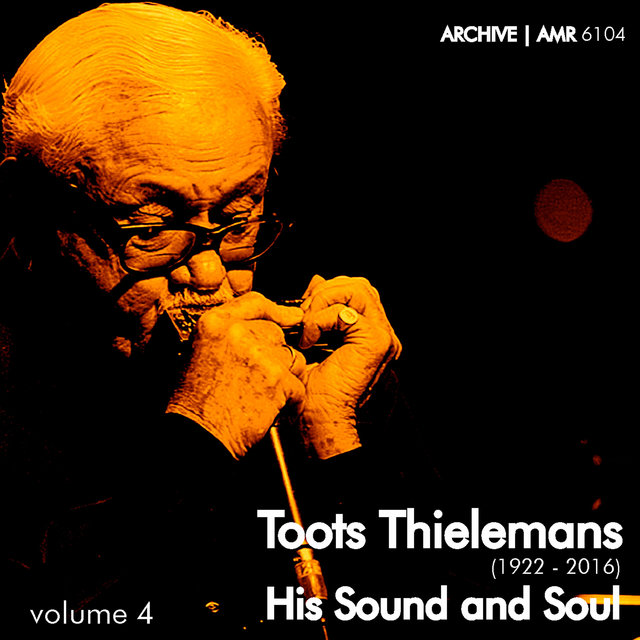 Toots Thielemans (1922-2016) : His Sound and Soul Volume 4