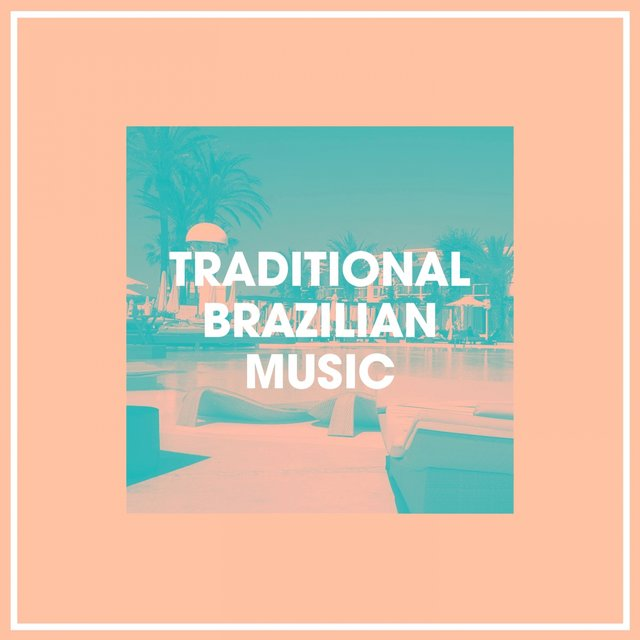 Traditional Brazilian Music