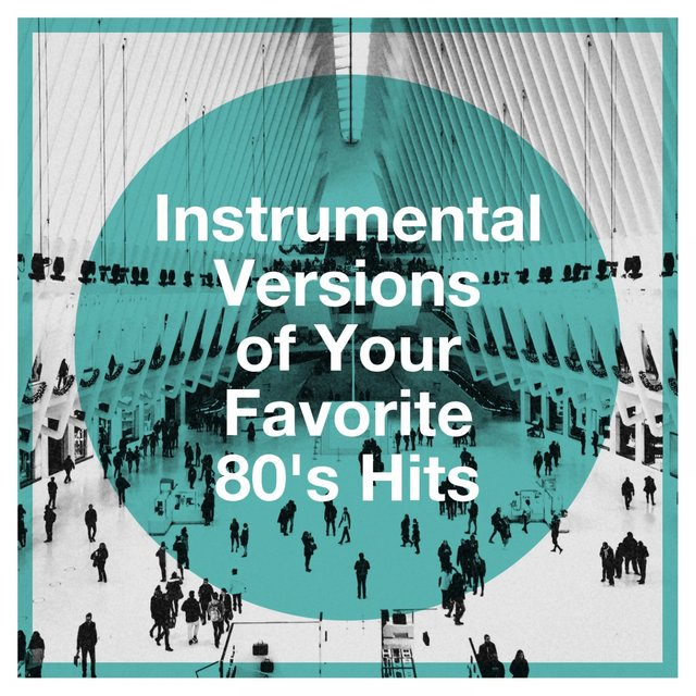 Instrumental Versions of Your Favorite 80's Hits