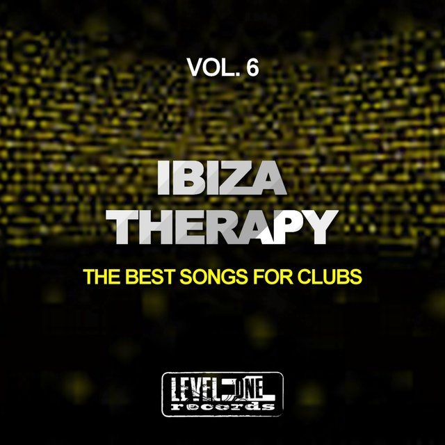 Ibiza Therapy, Vol. 6 (The Best Songs For Clubs)