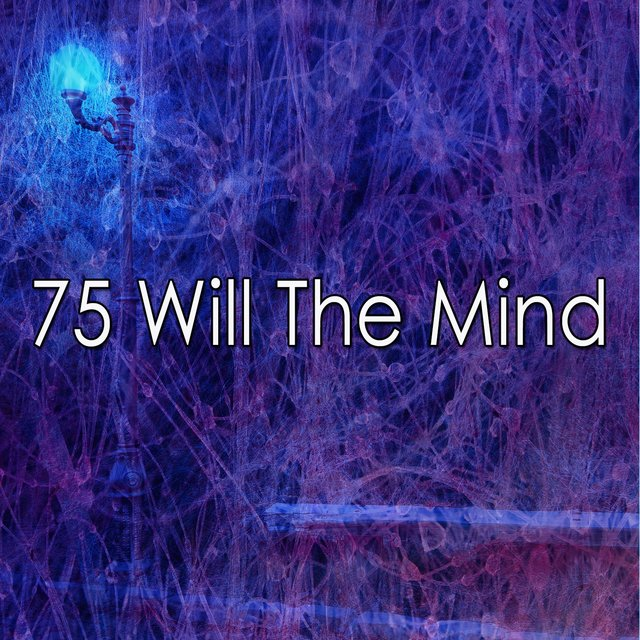 75 Will the Mind