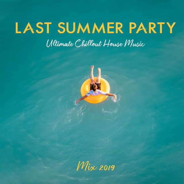 Last Summer Party Ultimate Chillout House Music Mix 2019
