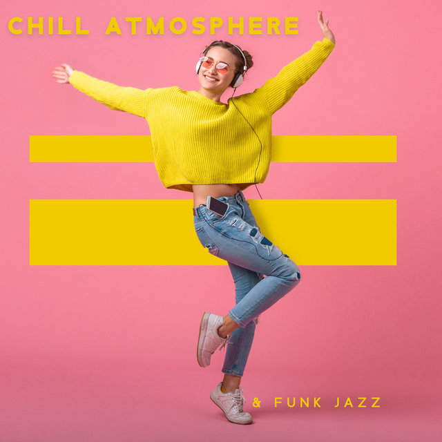 Chill Atmosphere & Funk Jazz - Smooth Chill Out Jazz Lounge Music Selection 2021 Spring Edition