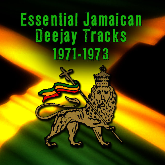 Essential Jamaican Deejay Tracks 1971-1973