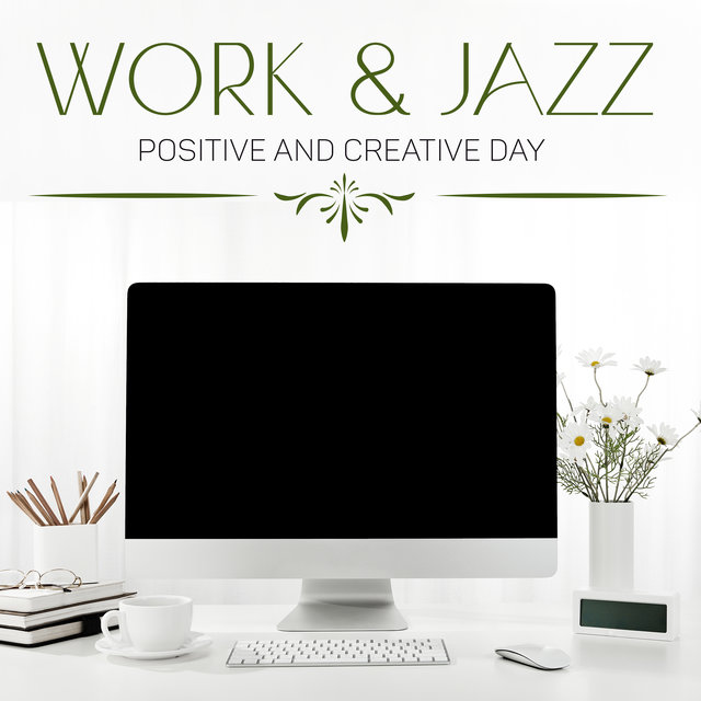 Work & Jazz (Positive and Creative Day with Morning Coffee Music)