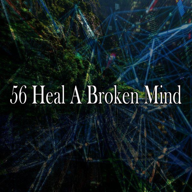 56 Heal a Broken Mind