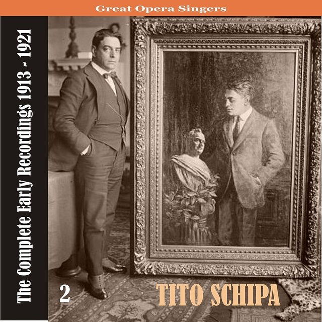 Great Opera Singers / Tito Schipa - The Complete Early Recordings 1913-1921, Volume 2