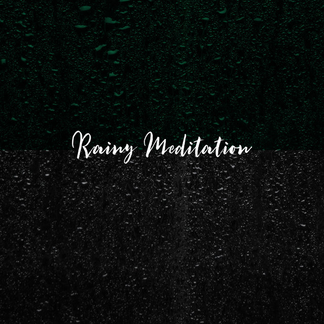 Rainy Meditation: Meditation to Improve Your Mood, Well-being, Positive Thinking – After Hard & a Stressful Day (Peace and Tranquility)