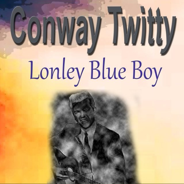 Conway Twitty Lonley Blue Boy