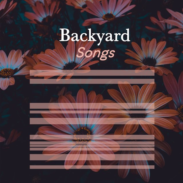 Flowing Tranquil Backyard Songs