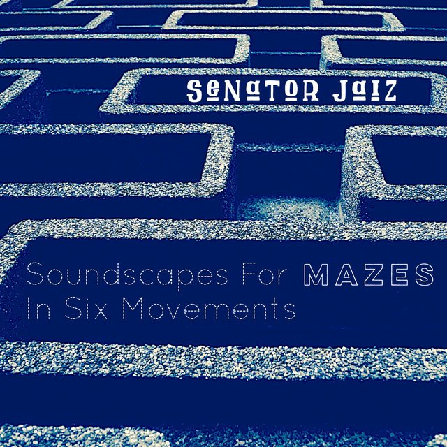 Soundscapes for Mazes in Six Movements