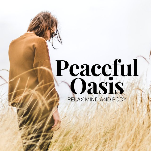 Peaceful Oasis: Relax Mind and Body, Stress Relief, Zen Tracks for Mindful Meditations & Yoga,  Deep Relaxation