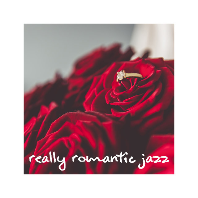 Really Romantic Jazz Music - Love Song, Red Wine, Date, Sexy Sax, Sweet Emotion, So Soft
