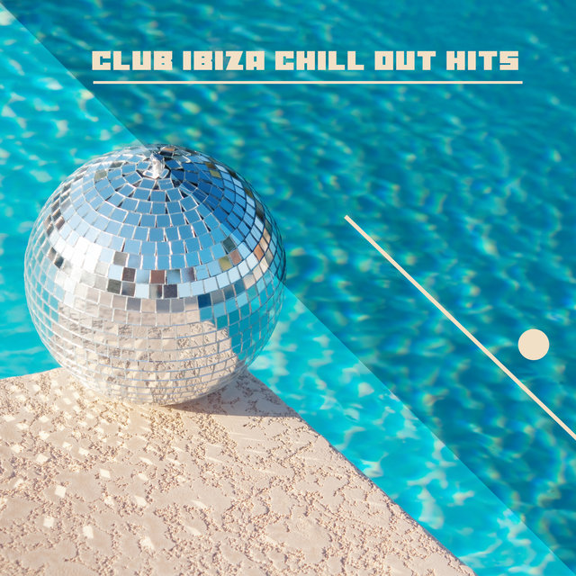 Club Ibiza Chill Out Hits – Summer Dance and Party Vibes