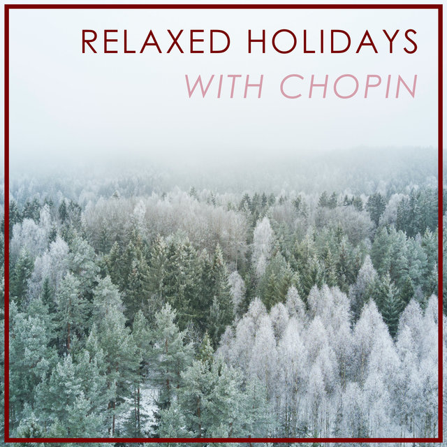 Relaxed Holidays with Chopin