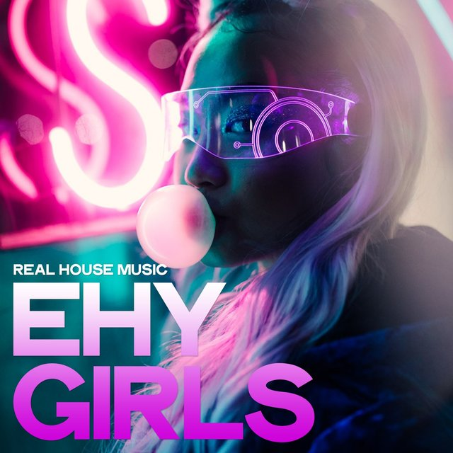 Ehy Girls (Real House Music)