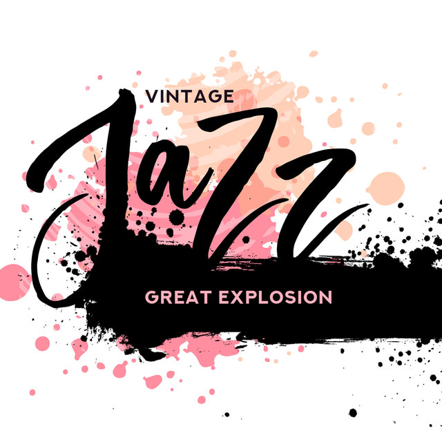Vintage Jazz Great Explosion: Compilation of Best 2019 Smooth Swing Jazz, Light & Funny Vintage Melodies Played on Piano, Trombone, Trumpet, Sax & Guitar, Old Jazz Cafe or Club Sounds