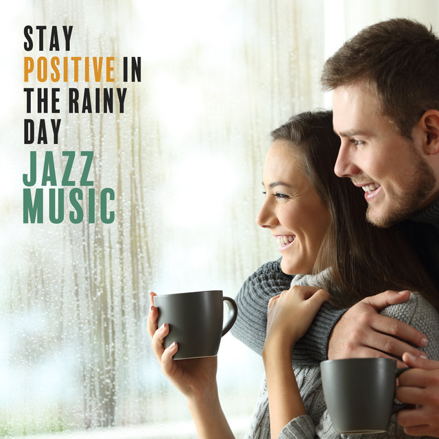 Stay Positive in the Rainy Day (Jazz Music for Better Relaxation Mood)