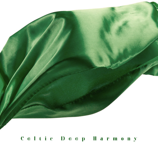 Celtic Deep Harmony - 15 Ambient Melodies Straight from Nature, Irish Vibes, Music to Relaxation, Sleep, Meditation and Rest