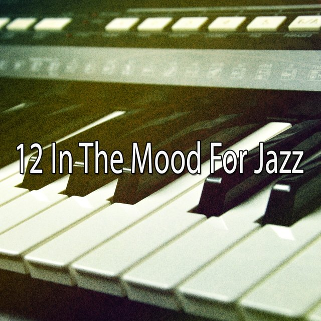12 In the Mood for Jazz