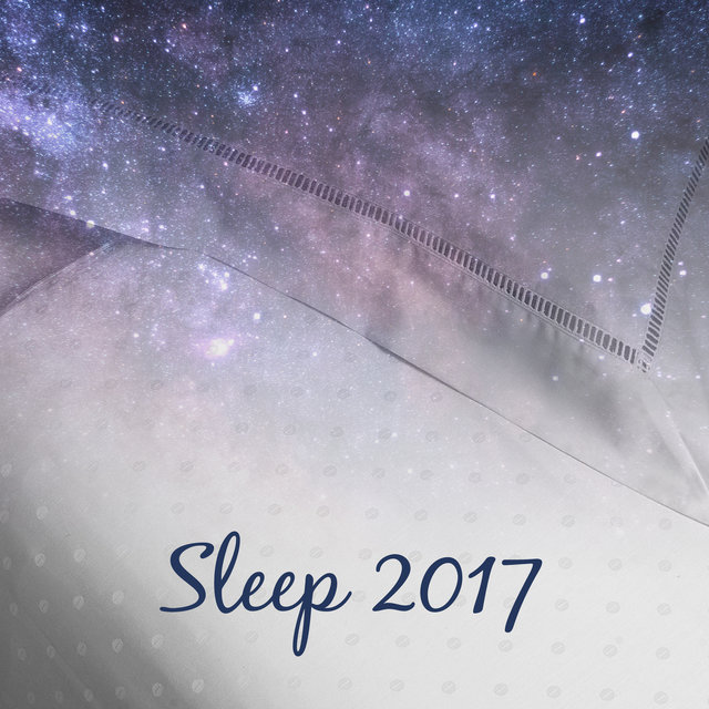 Sleep 2017 – Relaxing Music for Sleep, Deep Sleep Music, New Age 2017, Lullabies, Peaceful Sounds of Nature