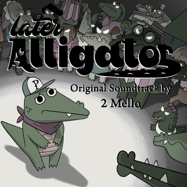 Later Alligator (Original Video Game Soundtrack)