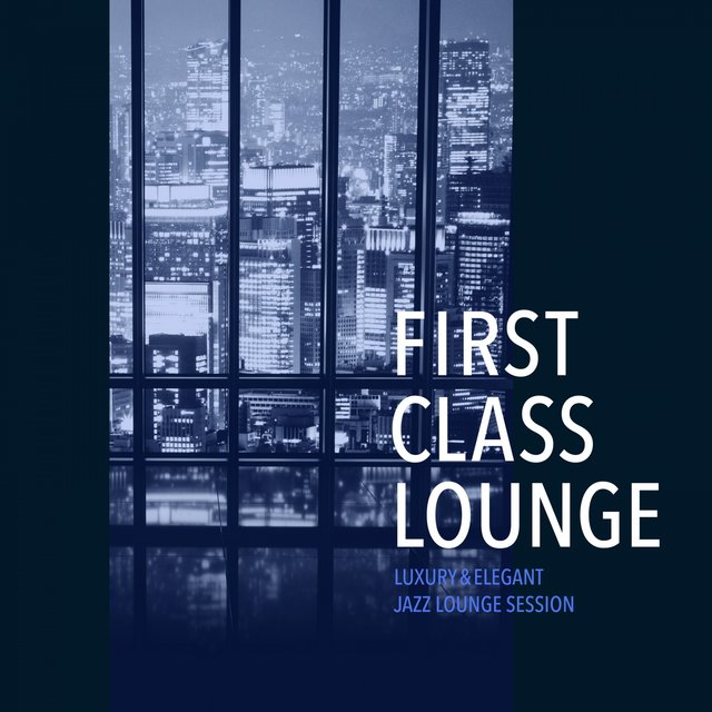 First Class Lounge ~luxury & Elegant Jazz Lounge Session~