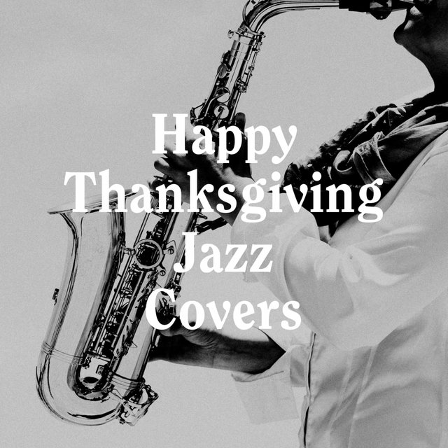 Happy Thanksgiving Jazz Covers