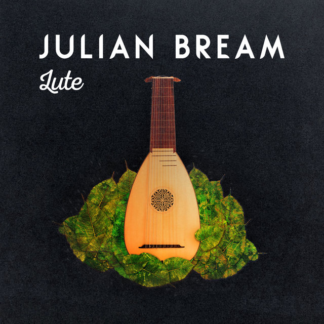 Julian Bream: Lute