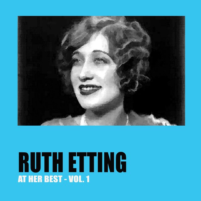 Ruth Etting at Her Best Vol. 1