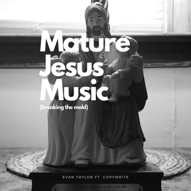 Mature Jesus Music (Breaking the Mold) [feat. Copywrite]