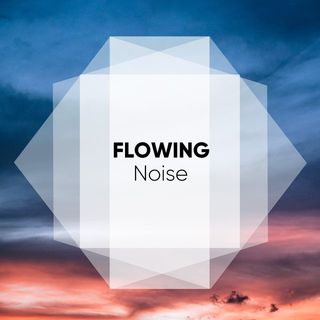 # Flowing Noise