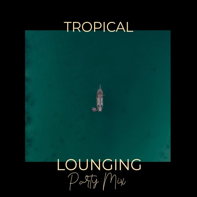Tropical Lounging Party Mix