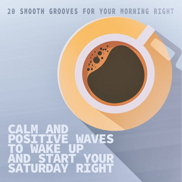 Calm and Positive Waves to Wake up and Start Your Saturday Right