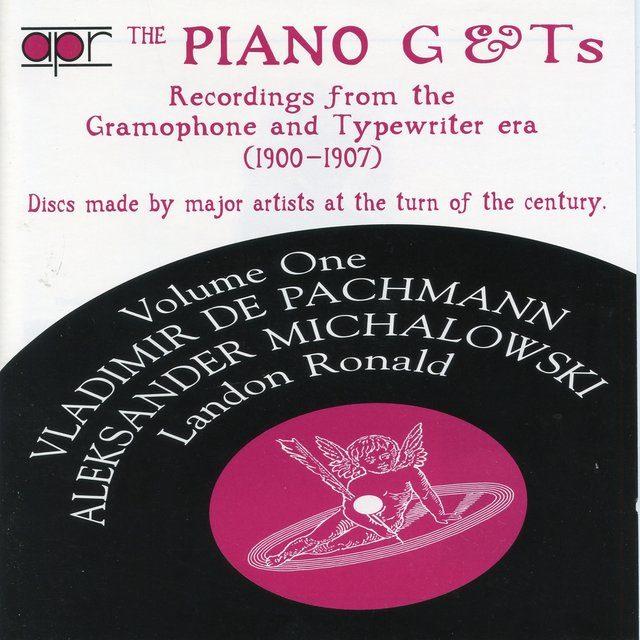 The Piano G & Ts, Vol. 1: Recordings from the Gramophone & Typewriter Era (Recorded 1900-1907)