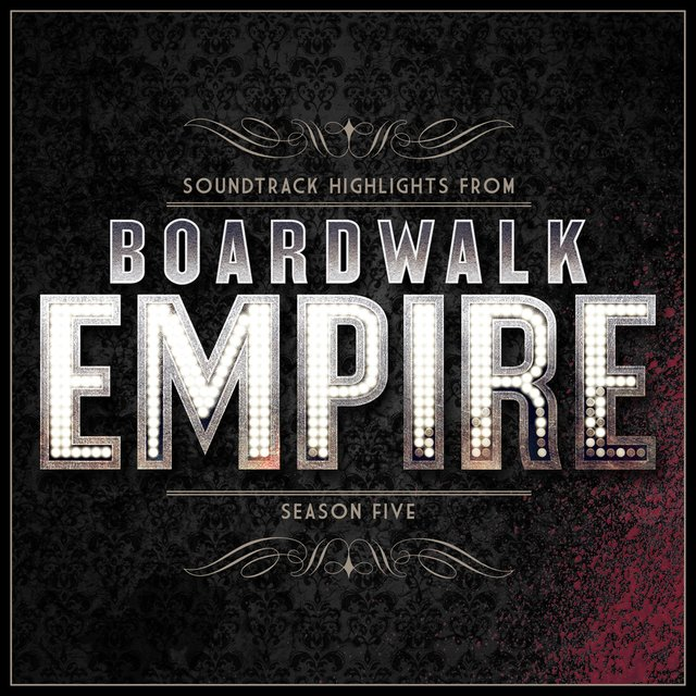 Boardwalk Empire - Soundtrack Highlights - Season Five