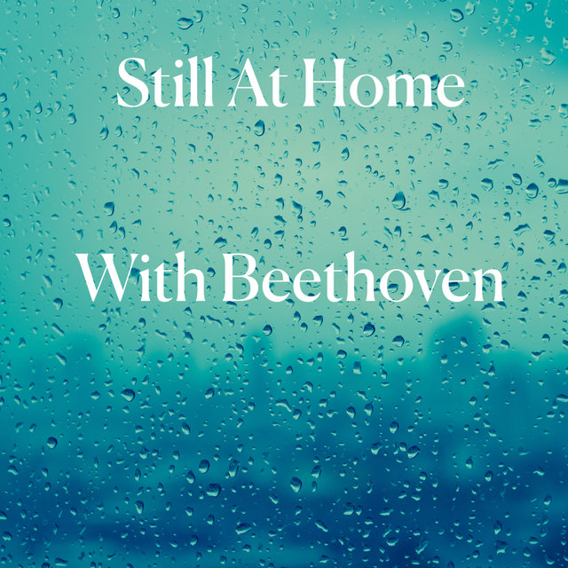 Still At Home With Beethoven