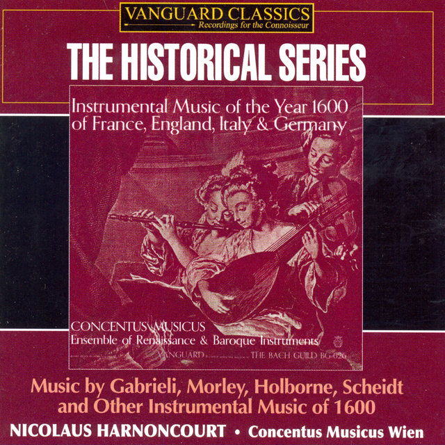 Instrumental Music of 1600 (Music by Gabrieli, Morley, Holborne, Scheidt and Others)